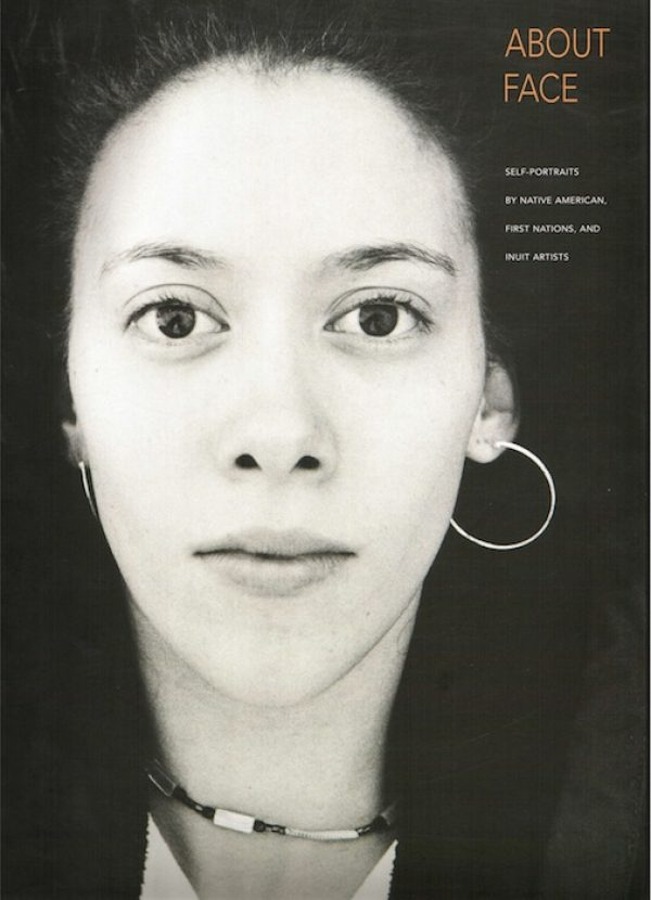 About Face: Self Portraits by Native American, First Nation, and Inuit Artists