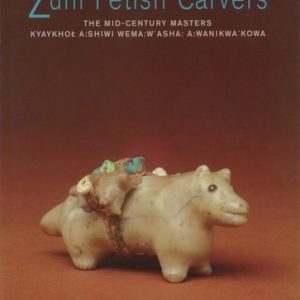 Zuni Fetish Carvers: The Mid-Century Masters