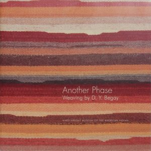 Another Phase: Weaving by D.Y. Begay