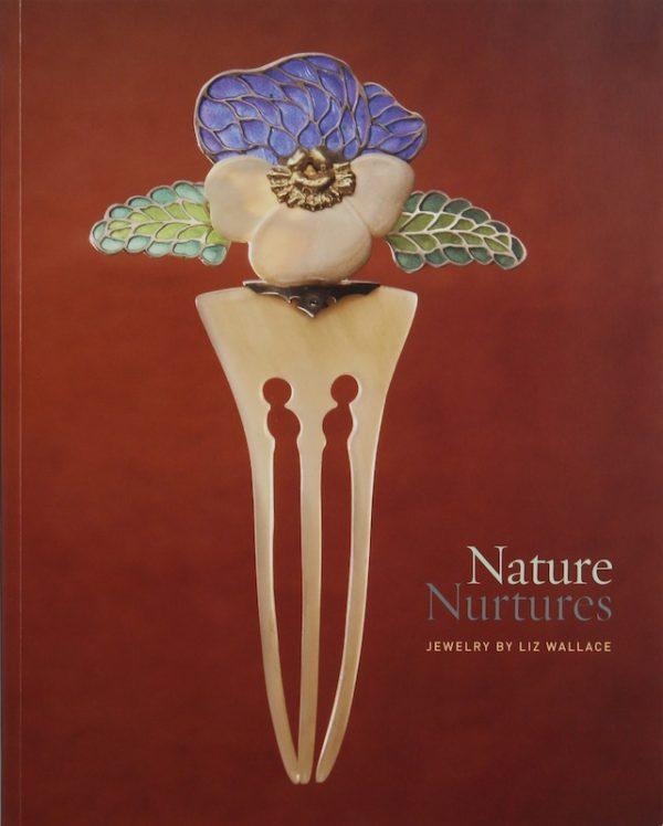 Nature Nurtures: Jewelry by Liz Wallace