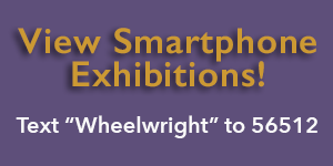 Button: View Smartphone Exhibitions, Text Wheelwright to 56512